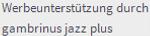 Werbeunterstützung durch gambrinus jazz plus